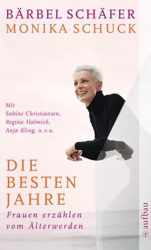 Die besten Jahre von Bartel,  Karsten, Schäfer,  Bärbel, Schuck,  Monika