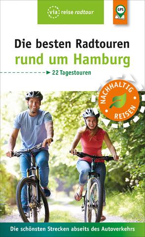 Die besten Radtouren rund um Hamburg von Schrader,  Sabine