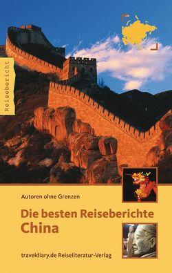 Die besten Reiseberichte China von de Almeida Madeira Clemente,  Tonja, Lorenz,  Erik, Quint,  Nicole