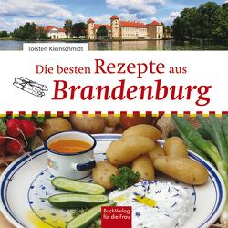 Die besten Rezepte aus Brandenburg von Kleinschmidt,  Torsten