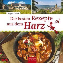 Die besten Rezepte aus dem Harz von Röhner,  Regina