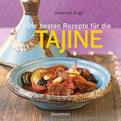 Die besten Rezepte für die Tajine – Aromatisch, fettarm und gesund kochen mit dem Dampfgarer der orientalischen Küche von Augé,  Séverine