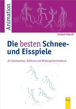 Die besten Schnee-und Eisspiele von Schmidt,  Gerhard
