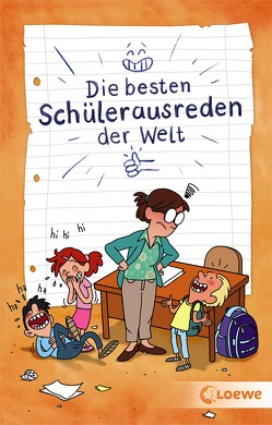 Die besten Schülerausreden der Welt von Fiedler-Tresp,  Sonja, Müller-Wegner,  Timo, Wegner,  Stefanie