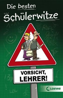 Die besten Schülerwitze – Vorsicht, Lehrer! von Holtschulte,  Michael, Schneider,  Hans-Peter