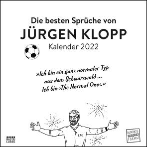 Die besten Sprüche von Jürgen Klopp 2022 – Wandkalender – Quadratformat 24 x 24 cm – Nicht nur für Fußballfans