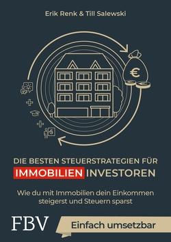Die besten Steuerstrategien für Immobilieninvestoren von Renk,  Erik, Salewski,  Till