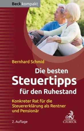 Die besten Steuertipps für den Ruhestand von Schmid,  Bernhard