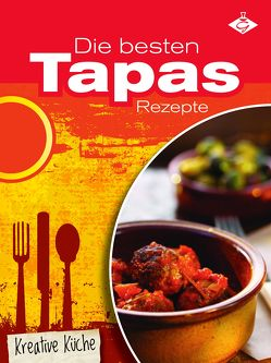 Die besten Tapas-Rezepte von Bauer,  Felicitas