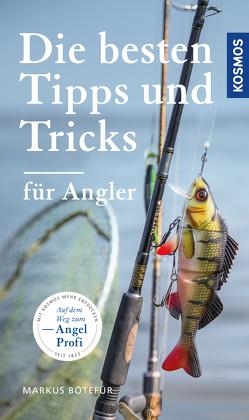 Die besten Tipps & Tricks für Angler von Bötefür,  Markus