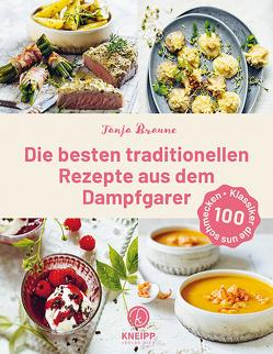 Die besten traditionellen Rezepte aus dem Dampfgarer von Antholz,  Frauke, Braune,  Tanja