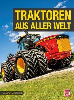 Traktoren aus aller Welt von Köstnick,  Joachim M.