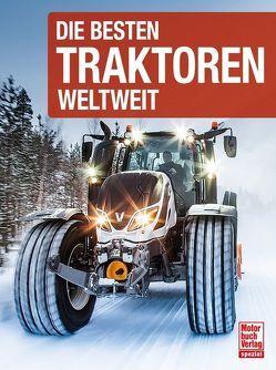 Die besten Traktoren weltweit von Köstnick,  Joachim M.
