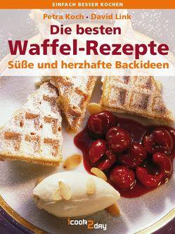 Die besten Waffel-Rezepte von Koch,  Petra, Link,  David