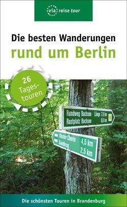 Die besten Wanderungen rund um Berlin von Wiebrecht,  Ulrike