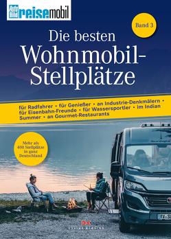 Die besten Wohnmobil-Stellplätze 3 von Lehmann,  Jens