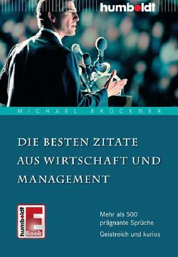 Die besten Zitate aus Wirtschaft und Management von Brueckner,  Michael