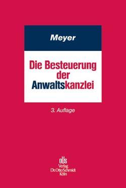 Die Besteuerung der Anwaltskanzlei von Meyer,  Holger