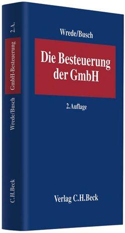 Die Besteuerung der GmbH von Busch,  Stephan, Wrede,  Klaus C.