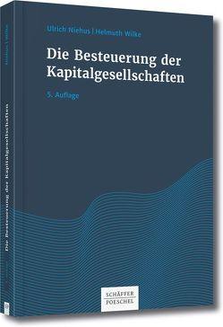 Die Besteuerung der Kapitalgesellschaften von Niehus,  Ulrich, Wilke,  Helmuth