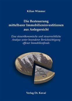 Die Besteuerung mittelbarer Immobilieninvestitionen aus Anlegersicht von Wimmer,  Kilian