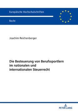 Die Besteuerung von Berufssportlern im nationalen und internationalen Steuerrecht von Reichenberger,  Joachim