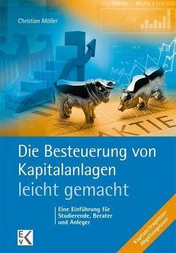 Die Besteuerung von Kapitalanlagen – leicht gemacht von Möller,  Christian