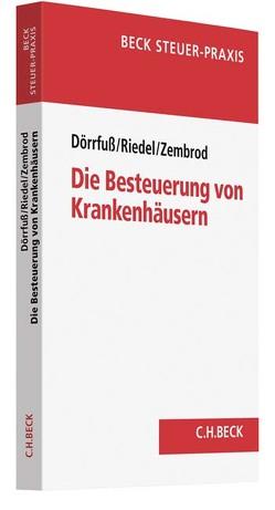 Die Besteuerung von Krankenhäusern von Dörrfuß,  Peter, Freund,  Christiane, Riedel,  Sven, Zembrod,  Matthias