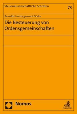 Die Besteuerung von Ordensgemeinschaften von Holste genannt Göcke,  Benedikt