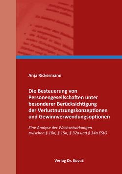 Die Besteuerung von Personengesellschaften unter besonderer Berücksichtigung der Verlustnutzungskonzeptionen und Gewinnverwendungsoptionen von Rickermann,  Anja