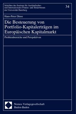 Die Besteuerung von Portfolio-Kapitalerträgen im Europäischen Kapitalmarkt von Dinse,  Hans-Peter