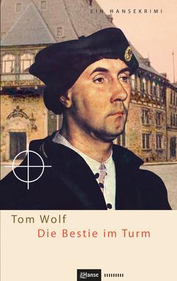 Die Bestie im Turm von Wolf,  Tom