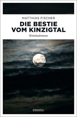 Die Bestie vom Kinzigtal von Fischer,  Matthias