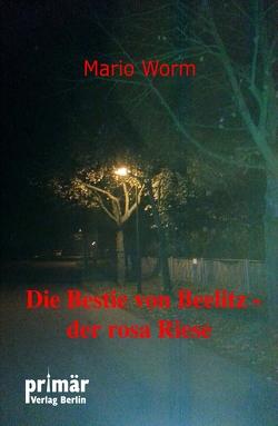Die Bestie von Beelitz von Worm,  Mario