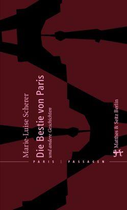 Die Bestie von Paris und andere Geschichten von Scherer,  Marie-Luise
