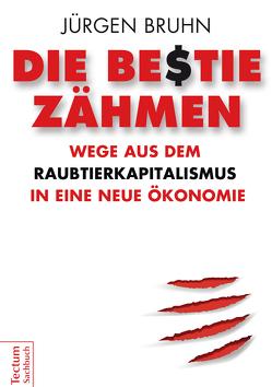 Die Bestie zähmen von Bruhn,  Jürgen