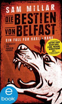 Die Bestien von Belfast von Koerber,  Joachim, Millar,  Sam