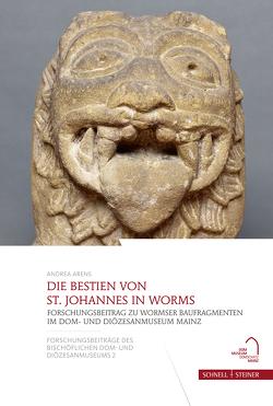Die Bestien von St. Johannes in Worms von Arens,  Andrea