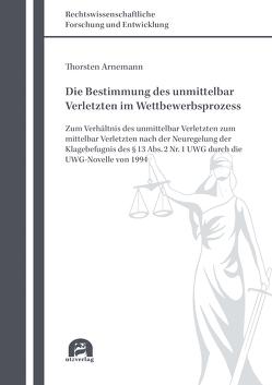 Die Bestimmung des unmittelbar Verletzten im Wettbewerbsprozess von Arnemann,  Thorsten