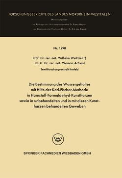 Die Bestimmung des Wassergehaltes mit Hilfe der Karl-Fischer-Methode in Harnstoff-Formaldehyd-Kunstharzen sowie in unbehandelten und in mit diesen Kunstharzen behandelten Geweben von Weltzien,  Wilhelm