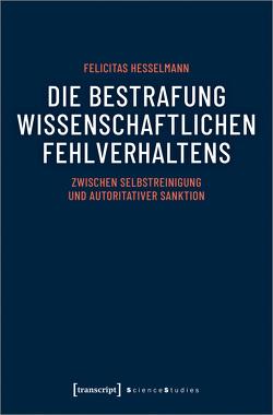 Die Bestrafung wissenschaftlichen Fehlverhaltens von Hesselmann,  Felicitas