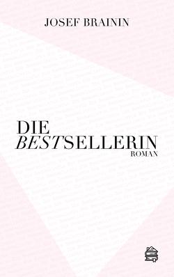 Die Bestsellerin von Brainin,  Josef
