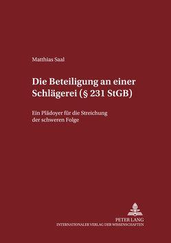 Die Beteiligung an einer Schlägerei (§ 231 StGB) von Saal,  Matthias