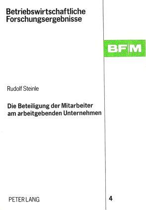Die Beteiligung der Mitarbeiter am arbeitgebenden Unternehmen von Steinle,  Rudolf