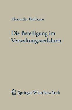 Die Beteiligung im Verwaltungsverfahren von Balthasar,  Alexander