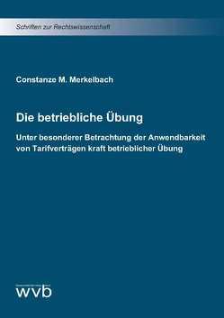 Die betriebliche Übung von Constanze M.,  Merkelbach