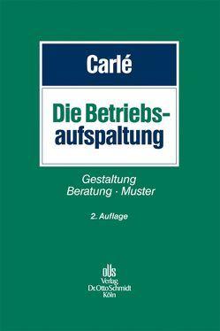 Die Betriebsaufspaltung von Bauschatz,  Peter, Carlé,  Dieter, Carlé,  Thomas