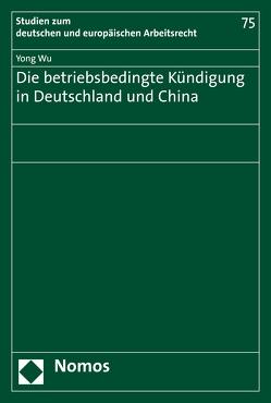 Die betriebsbedingte Kündigung in Deutschland und China von Wu,  Yong