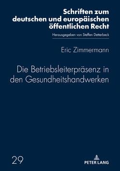 Die Betriebsleiterpräsenz in den Gesundheitshandwerken von Zimmermann,  Eric