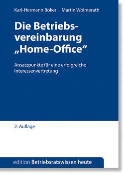 """Die Betriebsvereinbarung """"Home-Office"""" von Böker,  Karl-Hermann, Wolmerath,  Martin"""
